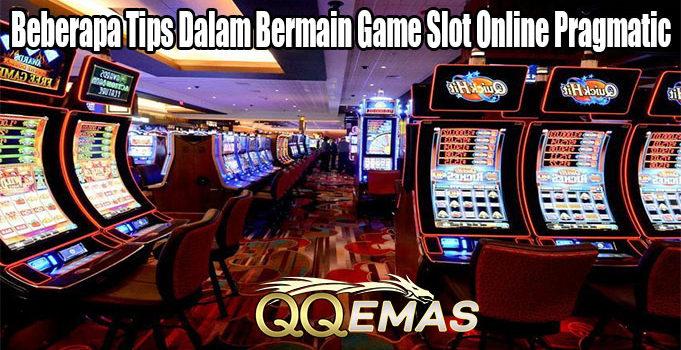 Beberapa Tips Dalam Bermain Game Slot Online Pragmatic