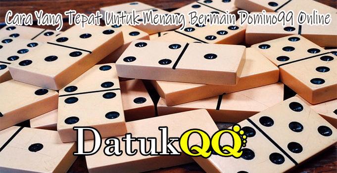 Cara Yang Tepat Untuk Menang Bermain Domino99 Online